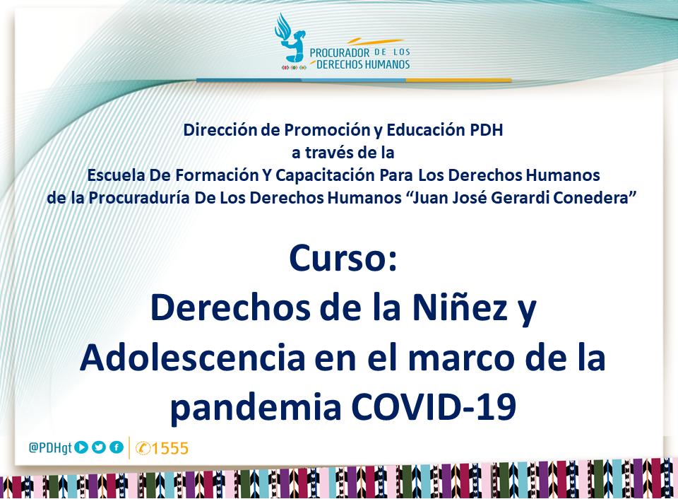 Derechos de la Niñez y Adolescencia en el marco de la Pandemia COVID-19